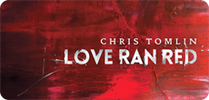 Chris Tomlin Love Ran Red