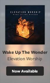 Elevation Worship Wake Up The Wonder