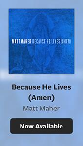 Matt Maher Because He Live (Amen)