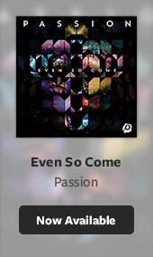 Even So Come (Passion)