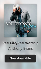 Real Life / Real Worship - Anthony Evans